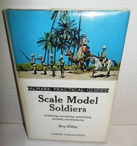 Almark-Book-HB-dj-Scale-Model-Soldiers-by-Dillley-op-1972-1st-HB-Ed-Modeler-tips