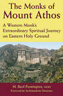 The Monks of Mount Athos: A Western Monk's Extraordinary Spiritual Journey on Eastern Holy Ground by M. Basil Pennington (Paperback, 2003)