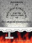 Handbook of Principles and Practices for the Application of Spray Applied Fire Resistive Materials by Timothy Vellrath (Paperback, 2008)