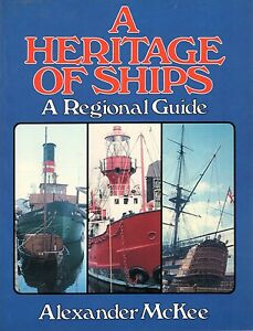 McKee-Alexander-A-HERITAGE-OF-SHIPS-A-REGIONAL-GUIDE-Paperback-BOOK