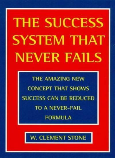 The Success System That Never Fails By W. Clement Stone. 9780722522288
