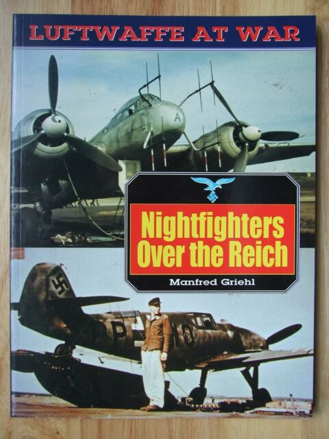 Nightfighters Over the Reich - Manfred Griehl (Luftwaffe at War 2)