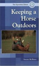 Keeping a Horse Outdoors (Equestrian Library (David & Charles))