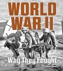 World War II: Why They Fought by Katie Marsico (Hardback, 2015)