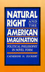 Natural Right and the American Imagination: Political Philosophy in Novel Form by Catherine H. Zuckert (Paperback, 1991)