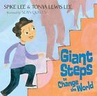 Giant Steps to Change the World by Spike Lee, Tonya Lewis Lee (Hardback, 2011)