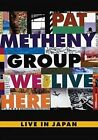 We Live Here 0801213057498 With Pat Group Metheny DVD Region 1