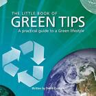 The Little Book of Green Tips by David Curnock (Hardback, 2008)