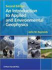 An Introduction to Applied and Environmental Geophysics by John M. Reynolds (Hardback, 2011)