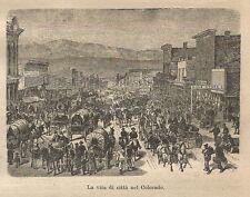 A9793 Colorado - Vita di città - Xilografia - Stampa Antica del 1906 - Engraving