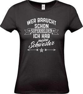 Lady-T-Shirt-Wer-braucht-schon-Superhelden-ich-hab-meine-Schwester-Familie