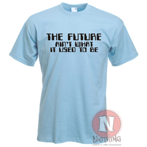 The future ain/'t what it used to be funny slogan holiday festival t-shirt