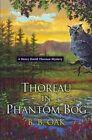 Thoreau in Phantom Bog by B B Oak (Paperback / softback, 2015)
