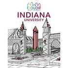 Color Your Campus-Indiana University: An Adult Coloring Book by Indiana University Press (Paperback, 2016)