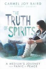 The Truth of Spirits : A Medium's Journey from Panic to Peace by Carmel Joy Bair