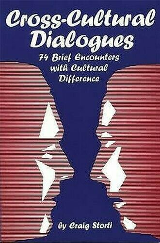 Cross-Cultural Dialogues: Seventy-Four Brief Encounters Mit Cultural Differenc