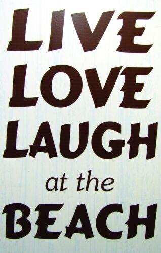 "New Wood  Beach Sign /""Live Love Laugh At The Beach/"" 15/""x 10/"""