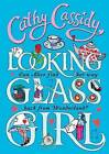 Looking-Glass Girl by Cathy Cassidy (Hardback, 2015)