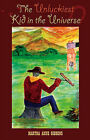 The Unluckiest Kid in the Universe by Martha Anne Giddens (Paperback, 2006)