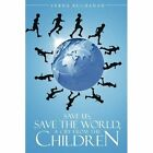 Save US World Cry From Children Buchanan Poetry Authorhouse Paper. 9781434380142