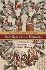 From Scenarios to Networks: Performing the Intercultural in Colonial Mexico by Leo Cabranes-Grant (Paperback, 2016)