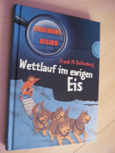 Wettlauf im ewigen Eis Codewort Risiko Frank M. Reifenberg 2009 Buch gebunden