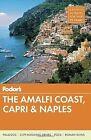 Fodor's the Amalfi Coast, Capri & Naples by Fodor's Travel Guides (Paperback, 2014)