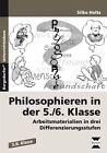 Philosophieren in der 5./6. Klasse von Silke Holtz (2011, Geheftet)