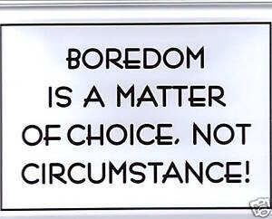 Mini Tin Sign Boredom is a Matter of Choice