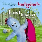 In the Night Garden: The Lost Blanket by BBC (Board book, 2009)
