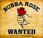 Wanted [Digipak] by Bubba Rose (CD, 2P2 Productions)