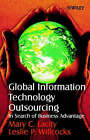 Global Information Technology Outsourcing: In Search of Business Advantage by Mary C. Lacity, Leslie P. Willcocks (Hardback, 2000)