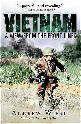 Vietnam. A View from the Front Lines by Wiest, Andrew (Paperback book, 2015)