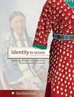 Identity by Design Tradition Change and Celebration 9780061153693 Horses