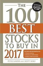 The 100 Best Stocks to Buy In 2017 by Peter Sander and Scott Bobo (2016,...