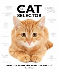 The Cat Selector: How to Choose the Right Cat for You-ExLibrary