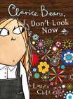 Clarice Bean, Don't Look Now by Lauren Child (Hardback, 2006)