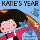 Katie's Year: Aw the Months for Wee Folk by James Robertson (Board book, 2009)