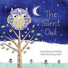 Silent Owl by Clemency Illustrated by Mcphillips (Paperback, 2016)