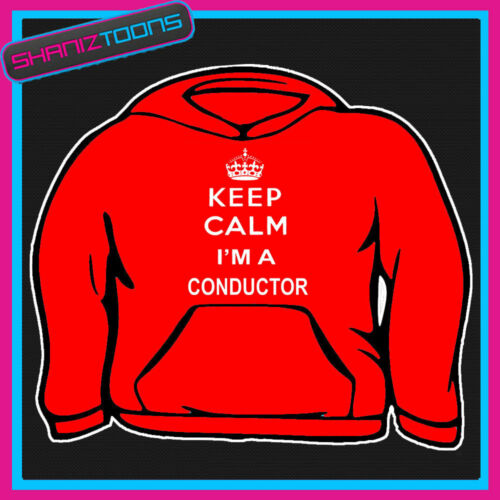 KEEP CALM I/'M A MUSIC CONDUCTOR ORCHESTRA ADULTS MENS LADIES HOODIE HOODY GIFT