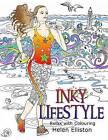 Inky Lifestyle: 50 Anti-Stress Adult Colouring Book Illustrations by Helen Elliston, H C Elliston (Paperback / softback, 2016)