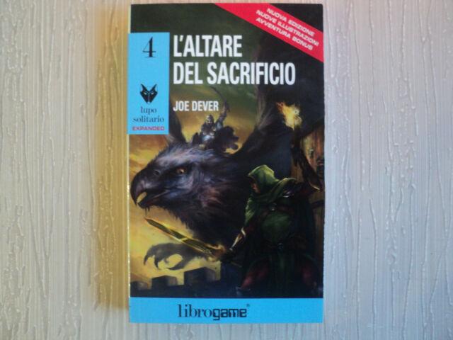 LUPO SOLITARIO N°4 - L' ALTARE DEL SACRIFICIO EXPANDED-LIBROGAME NUOVO-JOE DEVER