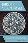 Through a Local Prism: Gender, Globalization, and Identity in Moroccan Women's Magazines by Loubna H. Skalli (Paperback, 2008)