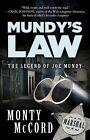 Mundy's Law: The Legend of Joe Mundy by Monty McCord (Hardback, 2013)