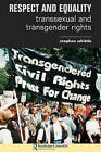 Respect and Equality: Transsexual and Transgender Rights by Stephen Whittle (Paperback, 2002)