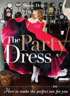 The Party Dress: How to Make the Perfect One for You by Simon Henry (Paperback, 2009)