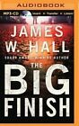 The Big Finish by James W Hall (CD-Audio, 2015)