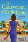 The Clairvoyant of Calle Ocho by Anjanette Delgado (Paperback / softback, 2014)