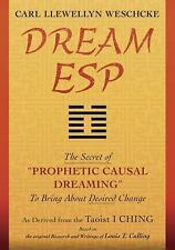 """New, Dream ESP: The Secret of """"PROPHETIC CAUSAL DREAMING"""" To Bring About Desired"""