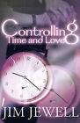 Controlling Time and Love by Jim Jewell (Paperback / softback, 2000)